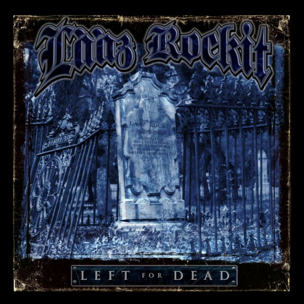 Laaz Rockit - Better Off Dead