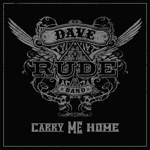 Dave Rude Band - Carry me Home