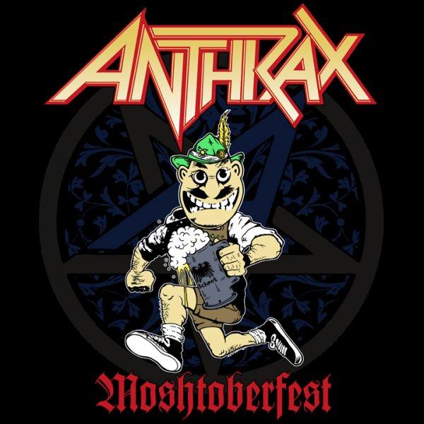 Anthrax - Moshtoberfest